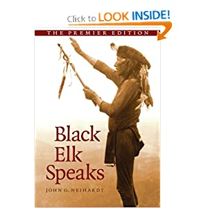 Black Elk Speaks: Being the Life Story of a Holy Man of the Oglala Sioux, The Premier Edition by