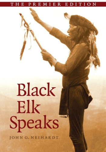 black elk speaks by john g neihardt essay Essay the book black elk speaks was written in the early 1930's by author john g neihardt, after interviewing the medicine man named black elk neihardt was already a published writer, and prior to this particular narrative he was at work publishing a collection of poems titled cycle of the west.