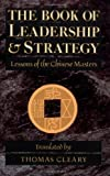 The Book of Leadership and Strategy: Lessons of the Chinese Masters (0877736677) by Cleary, Thomas