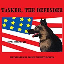 Tanker the Defender: Doggie Heroes, Volume 2 Audiobook by Rita Hestand Narrated by K.C. Kelly