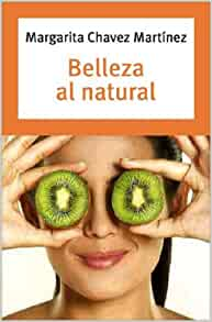 Belleza al Natural (Spanish Edition): Margarita Chavez: 9780307391025
