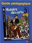 Histoire des arts Cycle 3 : Guide p�d...