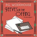 Jeeves in the Offing Audiobook by P. G. Wodehouse Narrated by Ian Carmichael
