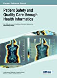 img - for Handbook of Research on Patient Safety and Quality Care through Health Informatics (Advances in Healthcare Information Systems and Administration) book / textbook / text book