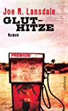 Joe R. Lansdale: Gluthitze