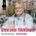 Allein unter Flüchtlingen: Eine Entdeckungsreise Hörbuch von Tuvia Tenenbom Gesprochen von: Stefan Krause