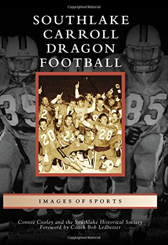 Southlake Carroll Dragon Football (Images of Sports) (2015 Championship Program compare prices)