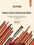img - for Google aviva la batalla del m vil (Spanish Edition) book / textbook / text book