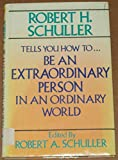 Robert H. Schuller Tells You How to Be an Extraordinary Person in an Ordinary World (G K Hall Large Print Book Series) (0816141592) by Schuller, Robert Harold