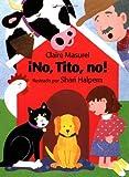 �No, Tito, No! (Spanish Edition)