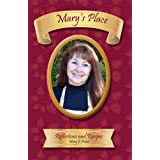 Mary's Place: Reflections and Recipes ~ Mary J. Pelzel