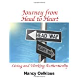 Journey from Head to Heart: Living and Working Authentically ~ Nancy Oelklaus
