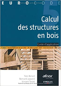 Calcul des structures en bois - EYROLLES - Guide d'application Eurocode 5