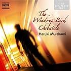 The Wind-Up Bird Chronicle Hörbuch von Haruki Murakami Gesprochen von: Rupert Degas