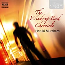 The Wind-Up Bird Chronicle (       UNABRIDGED) by Haruki Murakami Narrated by Rupert Degas