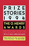 Prize Stories 1994: The O. Henry Awards (Pen / O. Henry Prize Stories) (0385471181) by Abrahams, William