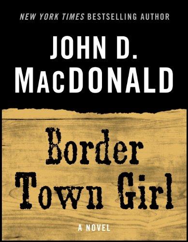 Border Town Girl: A Novel