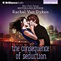 The Consequence of Seduction Audiobook by Rachel Van Dyken Narrated by Amy McFadden, Nick Podehl