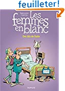 Acheter le livre Les Femmes en Blanc, Tome 35 : Des lits de fuite