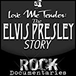 Love Me Tender: The Elvis Presley Story | Geoffrey Giuliano