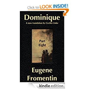 Dominique, Part 8 (Eugene Fromentin's Dominique) Cecilee Linke and Eugene Fromentin