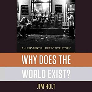 Why Does the World Exist?: An Existential Detective Story | [Jim Holt]