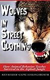 Wolves in Street Clothing: How Animal Behavior Teaches Survival in the Asphalt Jungle