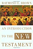 An Introduction to the New Testament (Anchor Bible Reference Library) (0385247672) by Raymond E. Brown