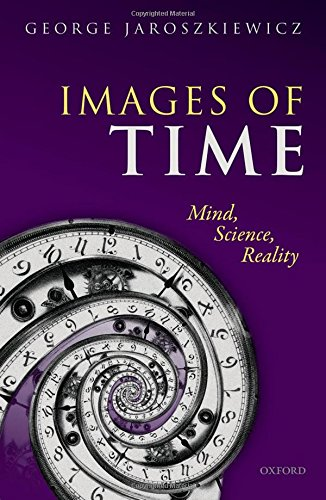 Images of Time: Mind, Science, Reality