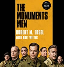 The Monuments Men: Allied Heroes, Nazi Thieves, and the Greatest Treasure Hunt in History (       UNABRIDGED) by Robert M. Edsel, Bret Witter Narrated by Jeremy Davidson