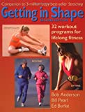 Getting in Shape: 32 Workout Programs for Lifelong Fitness (0936070307) by Anderson, Bob