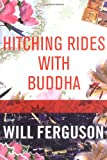 Hitching Rides with Buddha (1841957852) by Ferguson, Will