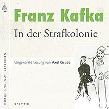 In der Strafkolonie Hörbuch von Franz Kafka, Axel Grube Gesprochen von: Axel Grube
