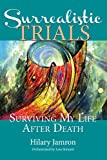 img - for Surrealistic Trials: Surviving My Life After Death book / textbook / text book
