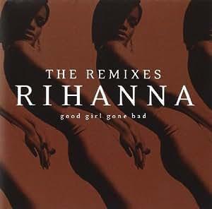 Good Girls Gone Bad:Remixes