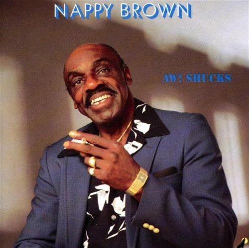 Nappy Brown - Aw! Shucks - Zortam Music