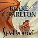 Spellbound Audiobook by Blake Charlton Narrated by Kevin T. Collins