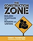 img - for The Construction Zone: Building Scaffolds for Readers and Writers book / textbook / text book