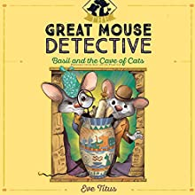 Basil and the Cave of Cats: The Great Mouse Detective, Book 2 | Livre audio Auteur(s) : Eve Titus Narrateur(s) : Ralph Lister