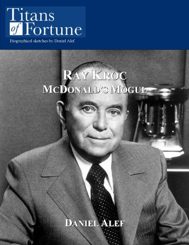 Ray A. Kroc: McDonald's Mogul (Titans of Fortune)