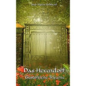 Das Hexendorf: Gestohlene Träume