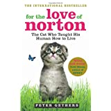 For the Love of Norton: The Cat who Taught his Human How to Liveby Peter Gethers