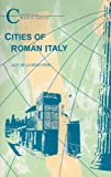 Guy de la Bedoyere Cities of Roman Italy (Classical World Series)