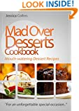 """Mad Over Desserts Cookbook :: Mouth-watering Dessert Recipes: """"For an unforgettable special-occasion.."""""""