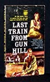 img - for Last Train from Gun Hill book / textbook / text book