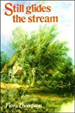 Still Glides the Stream (0192174142) by Thompson, Flora