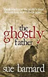 img - for The Ghostly Father by Barnard, Sue (2014) Paperback book / textbook / text book
