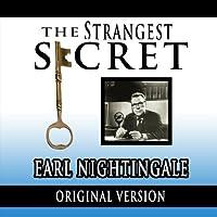The Strangest Secret (       UNABRIDGED) by Earl Nightingale Narrated by Earl Nightingale
