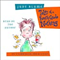 Tales of a Fourth Grade Nothing (       UNABRIDGED) by Judy Blume Narrated by Judy Blume