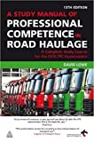A Study Manual of Professional Competence in Road Haulage: A Complete Study Course for the OCR CPC Examination (0749456663) by Lowe, David